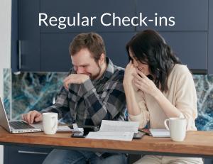 Regular Check Ins