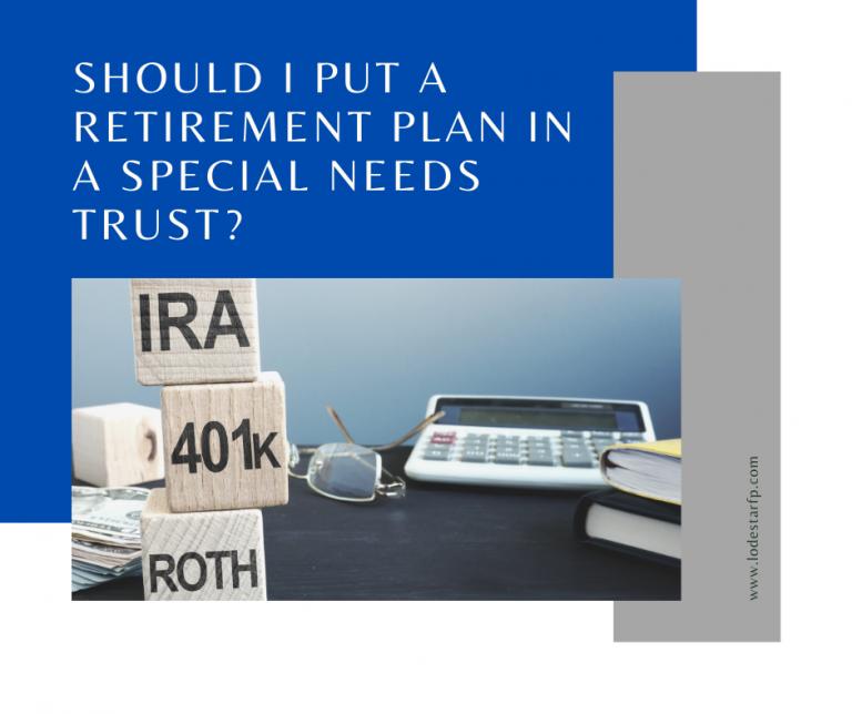 should I put a retirement plan in a special needs trust?